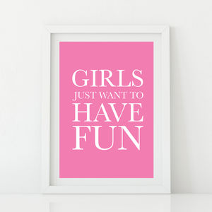 'Girls Just Want To Have Fun' Print