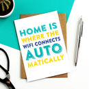 Home Is Where The Wifi Connects Automatically Card