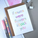 Birthday Card For Mum | If Mums Were Flowers