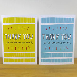 'Thank You So So So So So Much' A6 Greetings Cards - cards