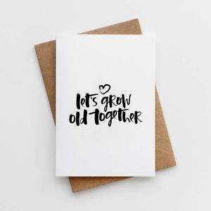 'Let's Grow Old Together' Valentine's Card