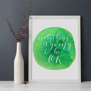 'Everything Is Going To Be Ok' Print