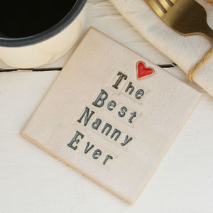 The Best Nanny Ever Ceramic Coaster