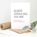 Funny 'Always Jingle All The Way' Christmas Card
