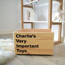 Personalised 'Important Toys' Storage Crate