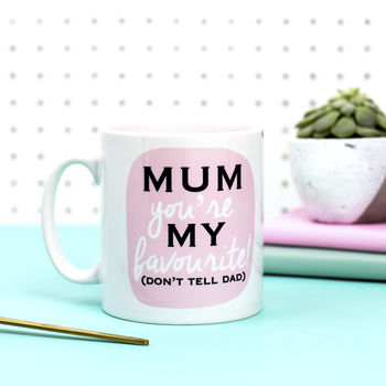 Mother's Day Gift 'Mum You're My Favourite' Mum Mug