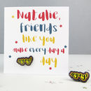 Friendship Card With Yay Enamel Pin