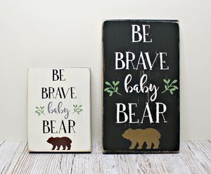 Be Brave Baby Bear Handmade Wooden Sign