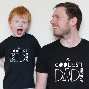 The Coolest Kid/Dad Around T Shirt Set