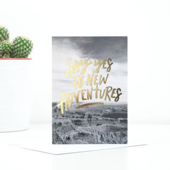 'Say Yes To New Adventures' Greeting Card