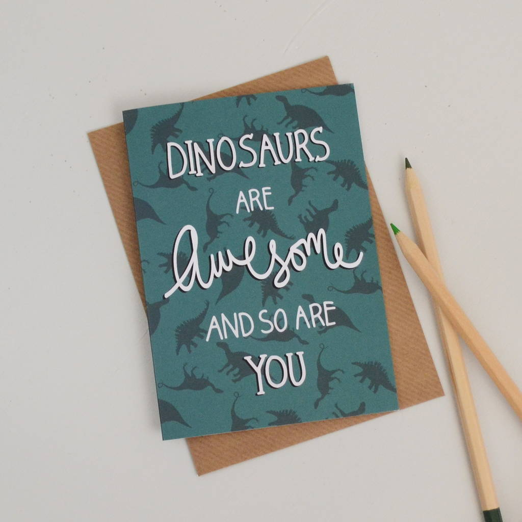 Dinosaurs Are Awesome Card