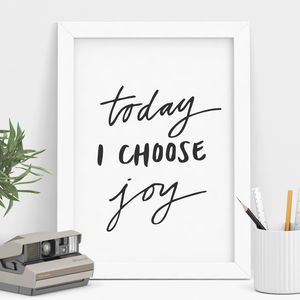 'Today I Choose Joy' Inspirational Typography Print