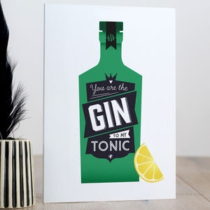Gin Valentines Card 'You Are The Gin To My Tonic'