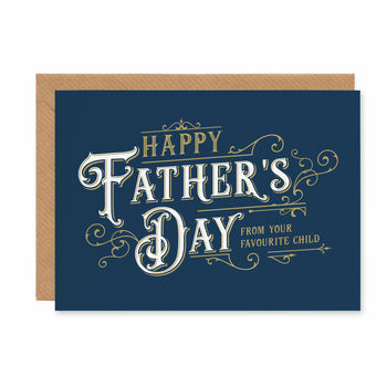 Happy Father's Day From Your Favourite Child Card