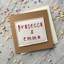Personalised 'Prosecco And' Friend Birthday Card