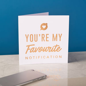 'Favourite Notification' Valentines Copper Foiled Card