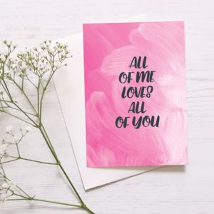 Romantic Anniversary Card 'All Of Me Loves All Of You' - winter sale