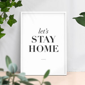 'Let's Stay Home' Typography Print Wall Art