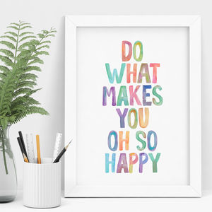 'Do What Makes You Oh So Happy' Watercolour Print - winter sale