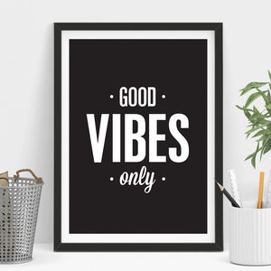 'Good Vibes Only' Inspirational Typography Print - picture frames