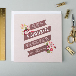 'You Are My Favourite' Funny Anniversary Card