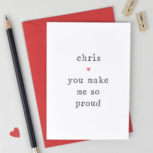 'You Make Me So Proud' Congratulations Card