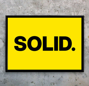 'Solid' Bold Statement Typographic Art Print - view all new