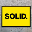 'Solid' Bold Statement Typographic Art Print
