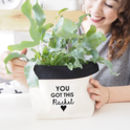 Personalised Canvas Plant Pot 'You Got This'