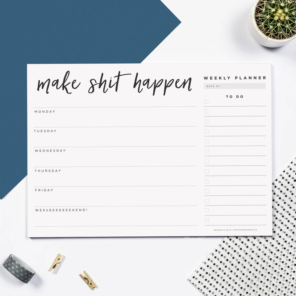 'Make Shit Happen' Weekly Desk Planner Pad