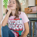 Kitchen Disco Women's Slogan T Shirt
