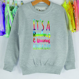 'It's A Rainbows And Unicorns Kinda Day' Sweatshirt