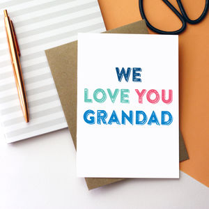 We Love You Grandad Greetings Card - view all father's day gifts