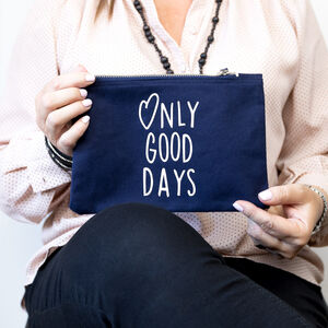 Only Good Days Printed Canvas Pouch