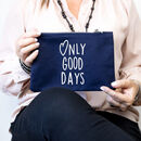 Mothers Day Only Good Days Printed Canvas Pouch