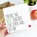 'Best Teacher So Far' Thank You Teacher Card