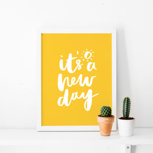 'It's A New Day' Typographic Print