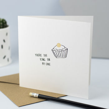 Card For Lover, You're The Icing On My Cake'