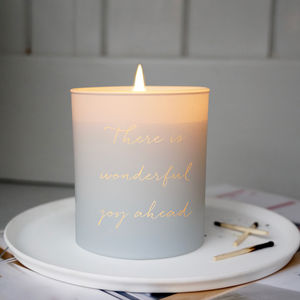 There Is Wonderful Joy Ahead Scented Candle