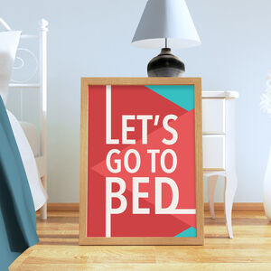 Let's Go To Bed, Typography Print