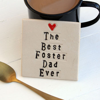 The Best Foster Dad Ever Ceramic Coaster
