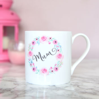 Mother's Day Mug, Mum Mug, Floral Bone China