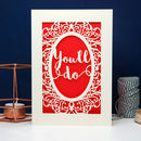 Papercut 'You'll Do' Valentines Card