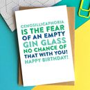 Happy Birthday A Fear Of An Empty Gin Glass Funny Card