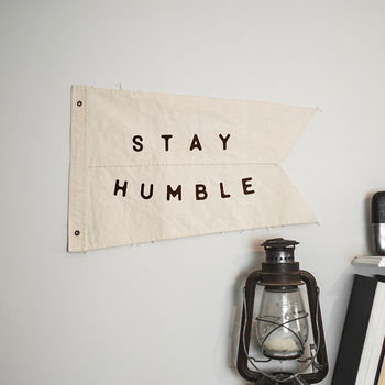 'Stay Humble' Wall Hanging Cotton Burgee Flag