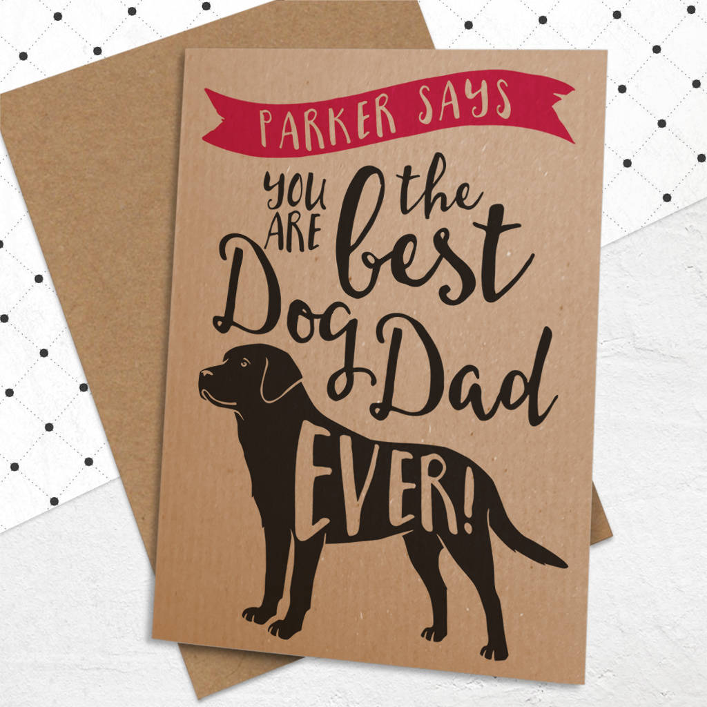 Best Dog Dad Ever Card By Well Bred Design Notonthehighstreet