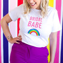 Bridal Babe Rainbow T Shirt