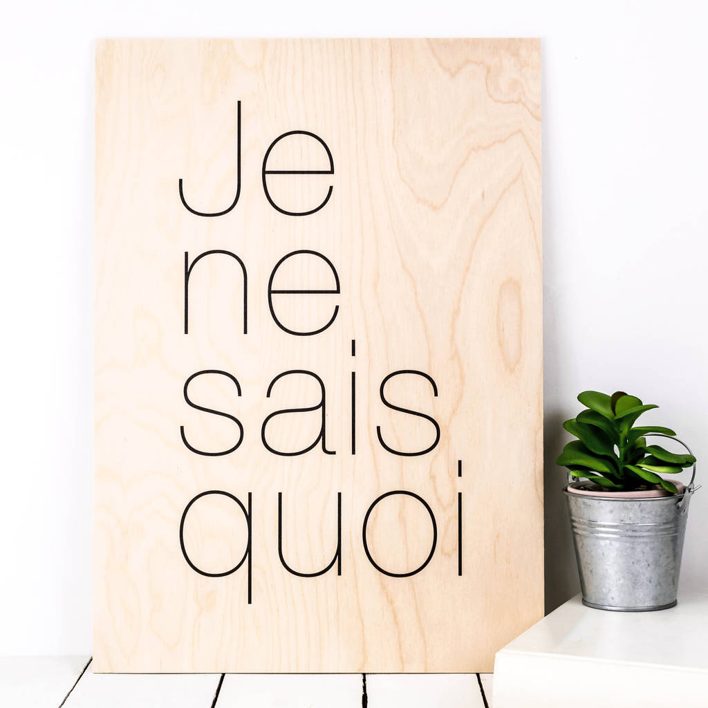 Gift For Her 'je Ne Sais Quoi' Wood Print By Coulson