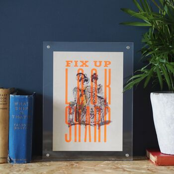 Fix Up Look Sharp Screenprint, Unframed