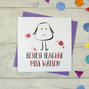Personalised Bestest Teacher School Card